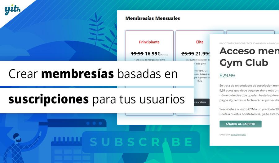 Crear membresías basadas en suscripciones para tus usuarios