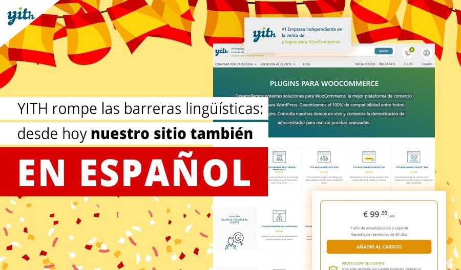 YITH rompe las barreras lingüísticas: desde hoy nuestro sitio también en español