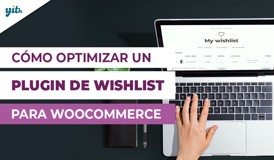 Cómo optimizar un plugin de Wishlist para WooCommerce