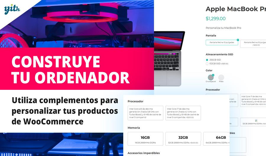 Construye tu ordenador; utiliza complementos para personalizar tus productos de WooCommerce