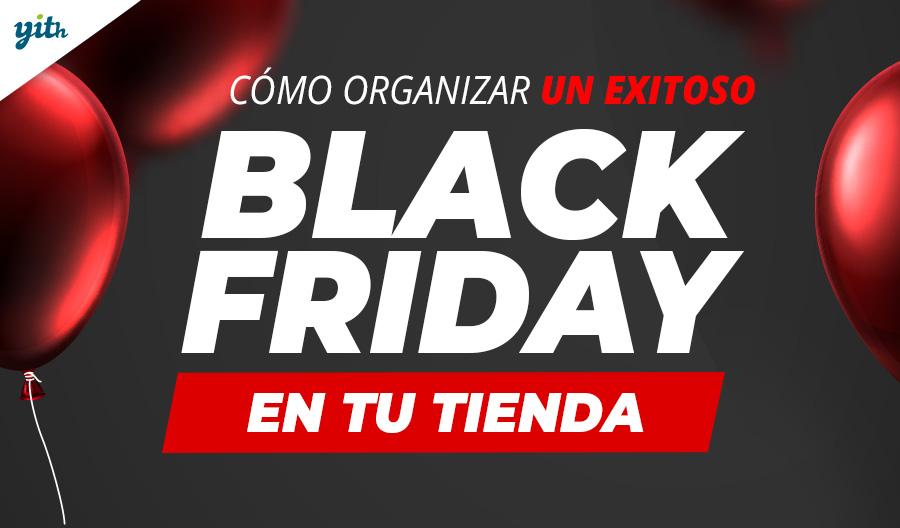 Cómo organizar un exitoso Black Friday en tu tienda