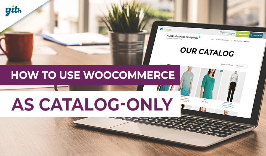 How to use WooCommerce as a catalog only; 5 use cases