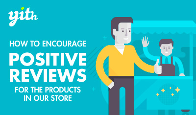 How to encourage positive reviews for the products in our store