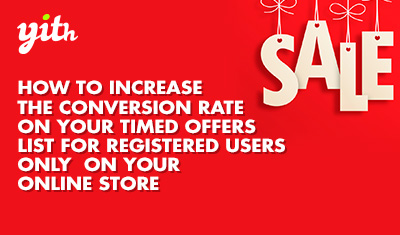 How to increase the conversion rate on your timed offers list for registered users only on your online store