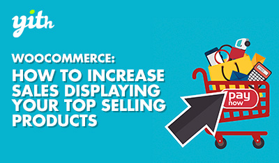 WooCommerce: How to increase sales displaying your top selling products