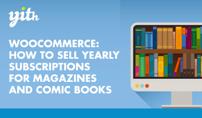 WooCommerce: how to sell yearly subscriptions for magazines and comic books
