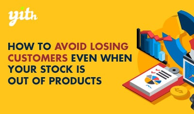 How to avoid losing customers even when your stock is out of products