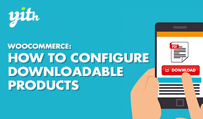 WooCommerce: How to configure downloadable products