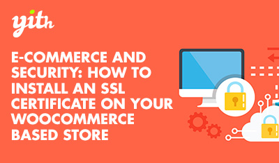 E-commerce and security: How to install an SSL certificate on your WooCommerce based store