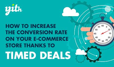 How to increase the conversion rate on your e-commerce store thanks to timed deals