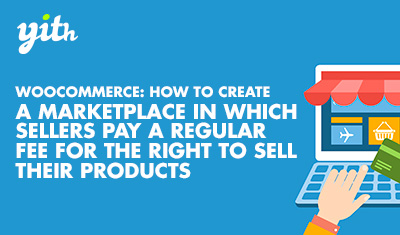 WooCommerce: how to create a marketplace in which sellers pay a subscription fee for the right to sell their products