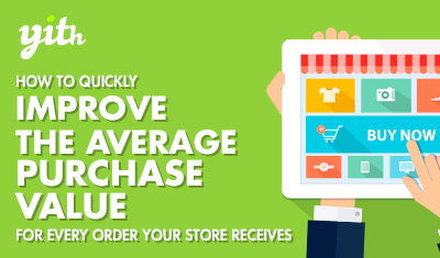 How to quickly improve the average purchase value for every order your store receives