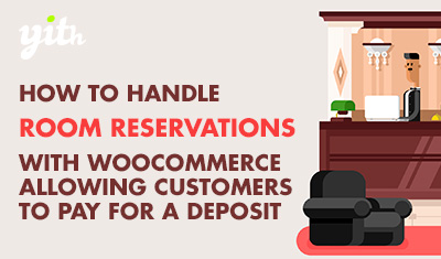 How to handle room reservations with WooCommerce allowing customers to pay for a deposit