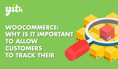 WooCommerce: Why is it important to allow customers to track their orders?