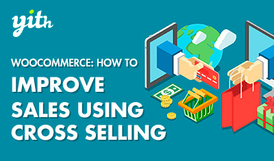 WooCommerce: How to use Cross Selling in order to increase sales