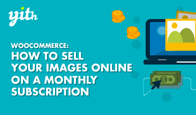 WooCommerce: how to sell your images online on a monthly subscription
