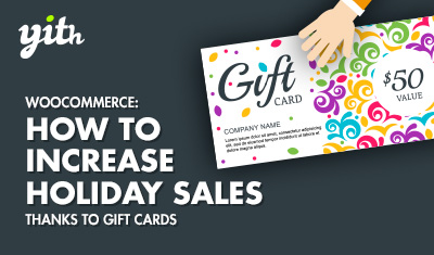 WooCommerce: How to increase holiday sales thanks to gift cards