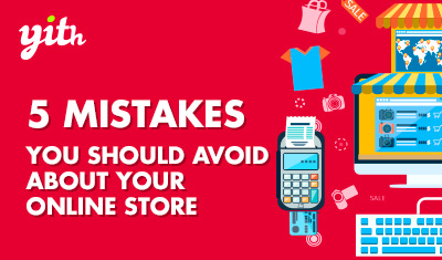 5 mistakes you should avoid about your online store