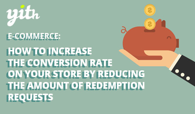 E-Commerce: How to increase the conversion rate on your store by reducing the amount of redemption requests