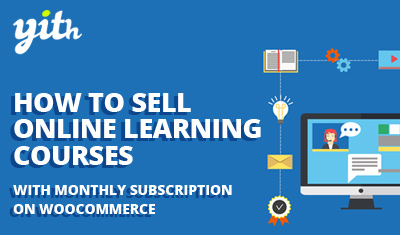 How to sell online learning courses with monthly subscription on WooCommerce