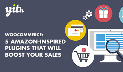 WooCommerce: 5 Amazon-inspired plugins that will boost your sales