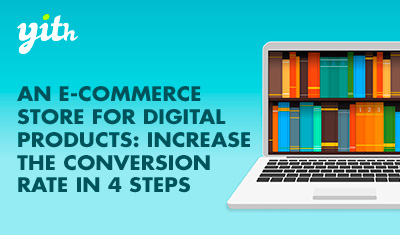 An e-commerce store for digital products: increase the conversion rate in 4 steps