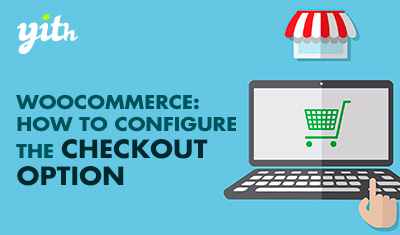WooCommerce: How to configure the Checkout Option