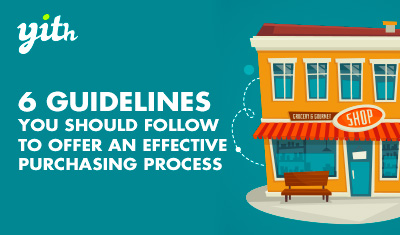 WooCommerce: 6 guidelines you should follow to offer an effective purchasing process