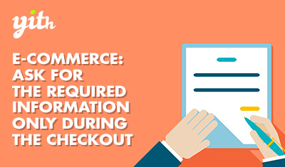 E-Commerce: Ask for the required information only during the checkout