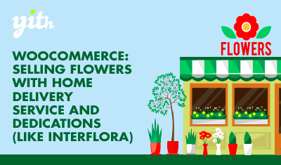 WooCommerce: Selling flowers with home delivery service and dedications (like Interflora)