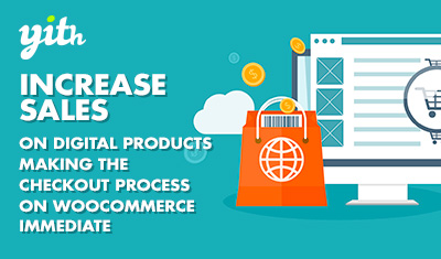 Increase sales on digital products making the checkout process on WooCommerce immediate