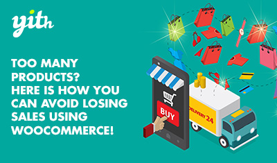 Too many products? Here is how you can avoid losing sales using WooCommerce!