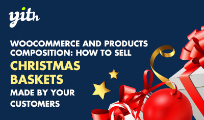 WooCommerce and products composition: how to sell Christmas baskets made by your customers
