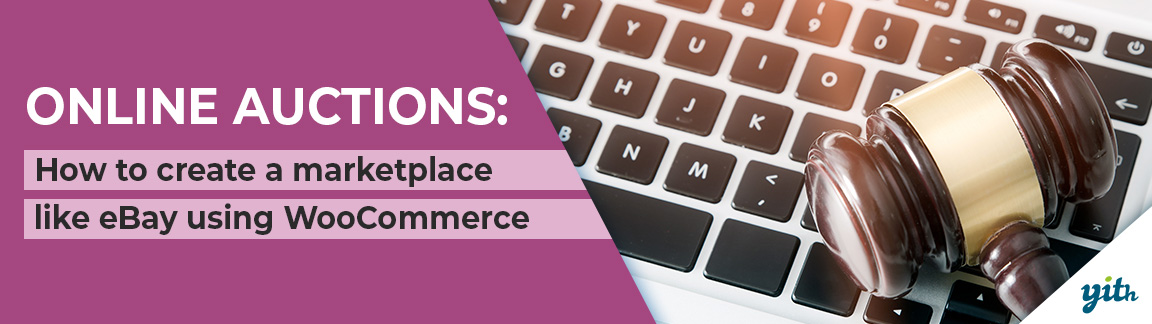 Online Auctions How To Create A Marketplace Like Ebay Using Woocommerce