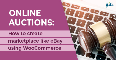 Online Auctions: How to create a marketplace like eBay using WooCommerce