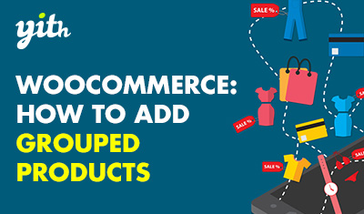 WooCommerce: How to add grouped products