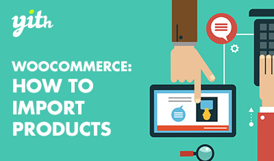 WooCommerce: How to import products