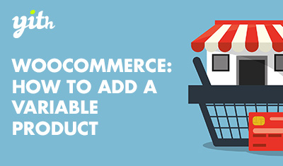 WooCommerce: How to add a variable product