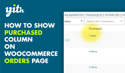 How to show Purchased column on WooCommerce Orders page