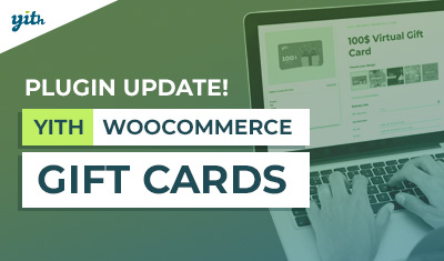 Not just an update, a brand new redesign for YITH Gift Cards plugin!