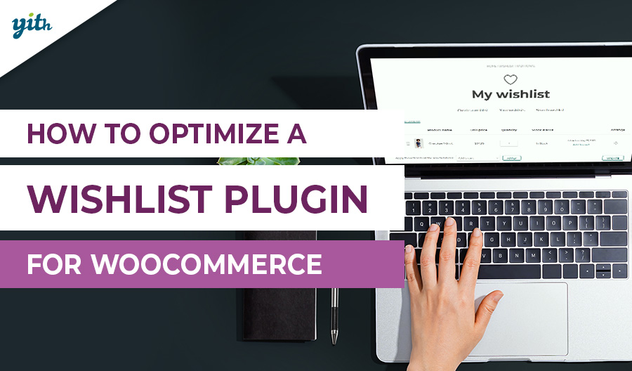 How to optimize a Wishlist plugin for WooCommerce