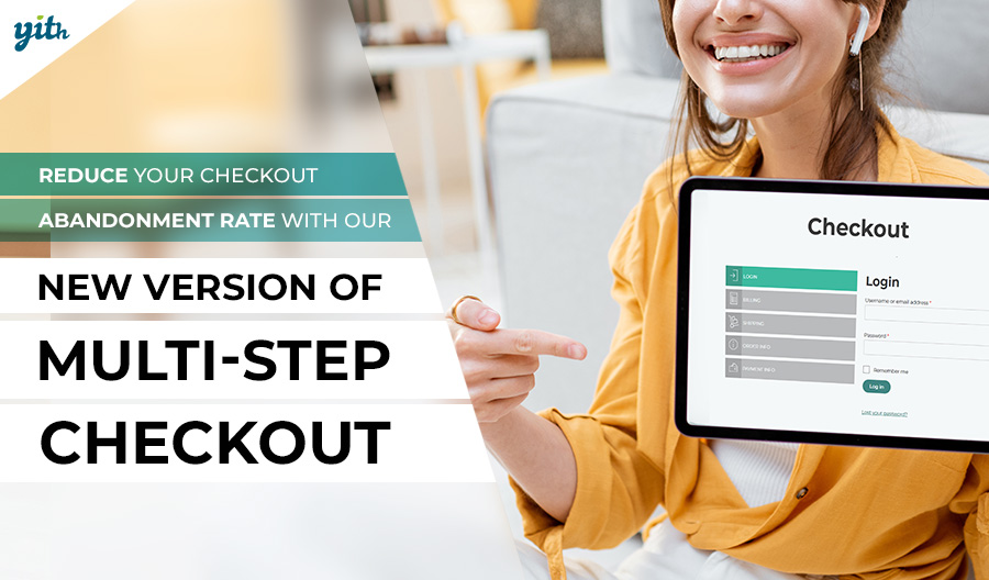 Reduce your checkout abandonment rate with our new version of Multi-step Checkout