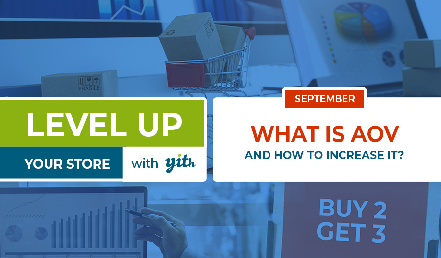 September – Level Up your store – what is AOV and how to increase it?