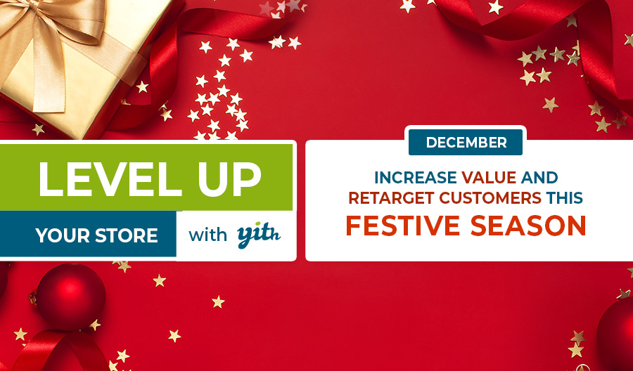 Level up your store – increase the order value and retarget customers this festive season