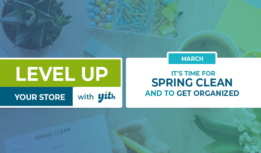 Level up your Store; it's time for spring clean and to get organized