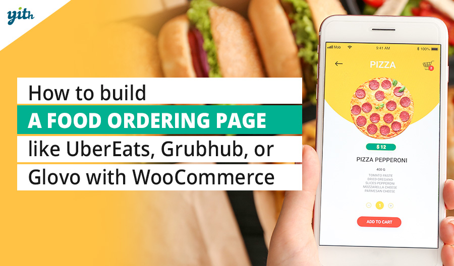 How to build a food ordering page like Uber Eats, Grubhub, or Glovo with WooCommerce?