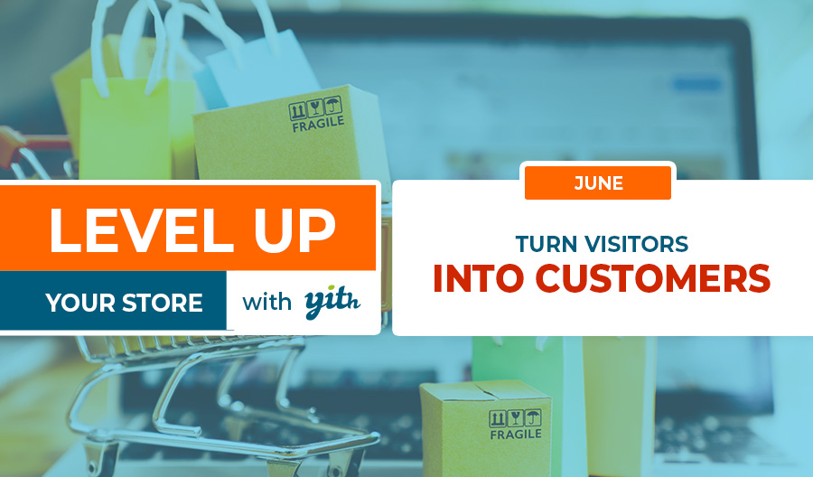 Level up your store – turn visitors into customers
