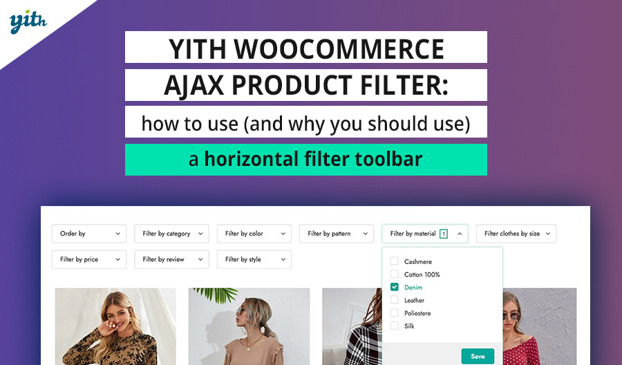 YITH WooCommerce Ajax Product Filter: how to use (and why you should use) a horizontal filter toolbar