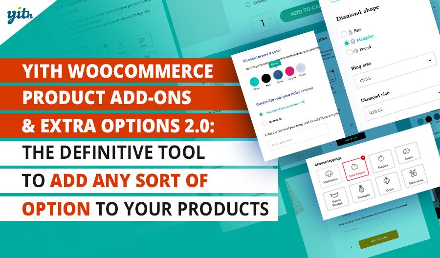 YITH WooCommerce Product Add-ons & Extra Options 2.0: la herramienta definitiva para añadir variedad de opciones a tus productos