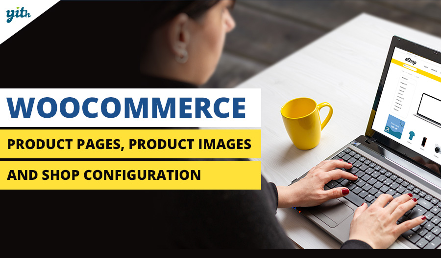 WooCommerce: Product pages, Product images and shop configuration